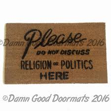 Novelty Door Stops by Please Do Not Discuss Politics Or Religion From Damn Good