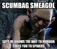 Smeagol Memes - scumbag smeagol memes quickmeme