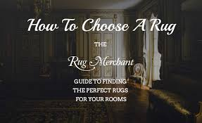 How To Pick A Rug How To Choose A Rug The Rug Merchant Guide