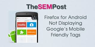 firefox for android firefox for android not displaying mobile friendly tags
