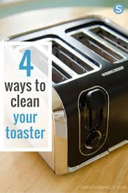 Cleaning Toaster 137 Best Cleaning And Organization Tips Images On Pinterest