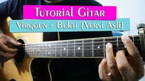 Tutorial Gitar Lagu Virgoun Bukti   tutorial gitar virgoun bukti full tutorial youtube