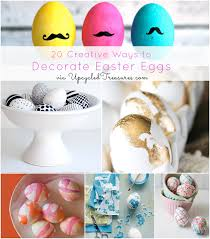 Easter Egg To Decorate by 20 Creative Ways To Decorate Easter Eggs Upcycled Treasures