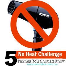 natural hair no heat challenge 5 disadvantages of the no heat challenge natural hair rules