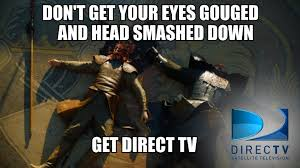 Direct Tv Meme - new ad for directtv starring oberyn martell a blog of thrones