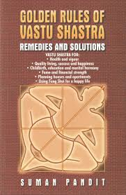 golden rules of vastu shastra remedies and solutions 1 edition