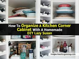 Kitchen Corner Furniture How To Organize A Kitchen Corner Cabinet With A Homemade Diy Lazy