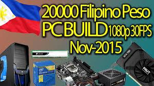 20000 filipino peso budget build gaming pc november 2015 run all