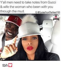 Gucci Hat Meme - y all men need to take notes from gucci wife the woman who been