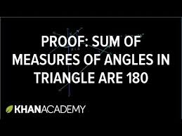The Interior Angles Of A Triangle Always Add Up To Angles In A Triangle Sum To 180 Proof Video Khan Academy