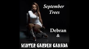 debran u0026 winter garden canada september trees youtube