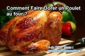 cuisiner un poulet au four comment faire dorer un poulet au four