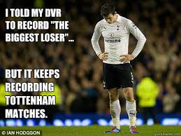 Funny Spurs Memes - i told my dvr to record the biggest loser but it keeps