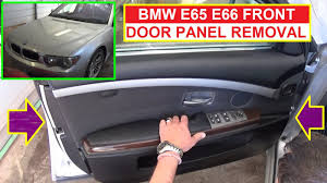 bmw e65 e66 front door panel removal bmw 735i 745i 730i 760i 740d