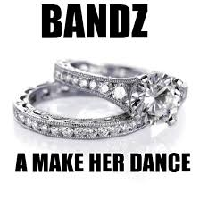 Bands Will Make Her Dance Meme - search a meme bandz a make her dance weknowmemes