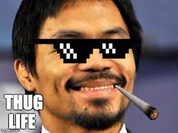 Thuglife Meme - manny pacquiao imgflip