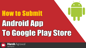 android app to how to submit android app to play store