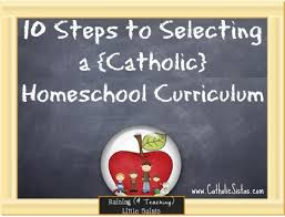 10 steps to selecting a catholic homeschool curriculum