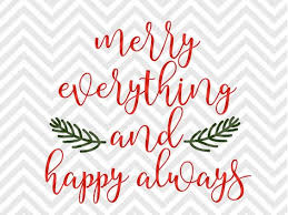 merry everything and happy always svg and dxf cut file