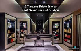 5 timeless décor trends that never go out of style the list