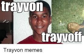 Trayvon Meme - travyon trayvon memes meme on me me
