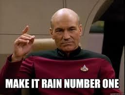 Jean Luc Picard Meme - make it rain number one jean luc picard like a boss quickmeme