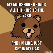 Milkshake Meme - my milkshake brings all the boys to the yard image gallery know