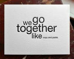 we go together like copy and paste picture quotes