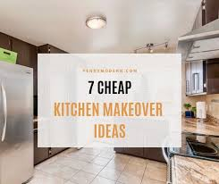 how to fit a kitchen cheaply 7 best cheap kitchen makeover ideas modern