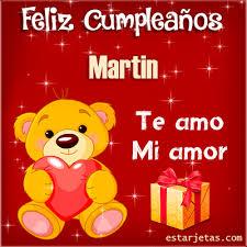 imagenes que digan feliz cumpleaños martin feliz cumpleaños martin te amo mi amor imágenes gifs de cumpleaños