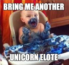 Unicorn Meme Generator - meme maker bring me another unicorn elote