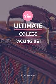 the ultimate college packing list college packing lists college