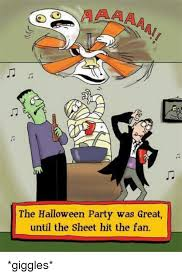 Halloween Party Meme - the halloween party was great until the sheet hit the fan giggles