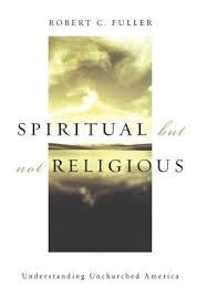 Home Scott C Fuller Development by Spiritual But Not Religious Understanding Unchurched America By