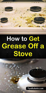 how to remove grease from the top of kitchen cabinets 5 handy ways to get grease a stove
