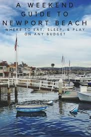 a weekend guide to newport beach u2014 the city sidewalks