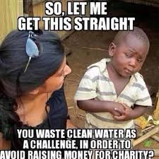 Charity Meme - ideas for charities that missed out on the ice bucket challenge