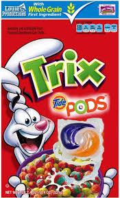 Trix Cereal Meme - trix tide pods funny meme lol humor funnypics dank hilarious