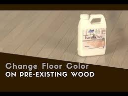 change pre existing hardwood floor color with easywhey
