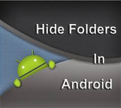 how to hide files folders in android phones tricks tips - How To Hide Photos On Android