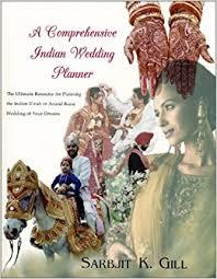 Indian Wedding Planners Nj A Comprehensive Indian Wedding Planner Sarbjit K Gill