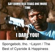 Easy Memes - saydumboldtexas one more time mm i dare you easy meme scom