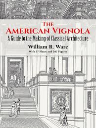 Marianne Cusato The American Vignola A Guide To The Making Of Classical
