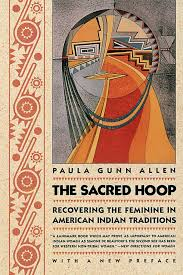 the sacred hoop recovering the feminine in american indian