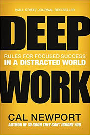 deep work rules for focused success in a distracted world cal