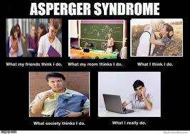 Meme Generator What I Really Do - aspies are just different not stupid imgflip