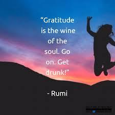 gratitude lessons quotes gratitude rumi quotes