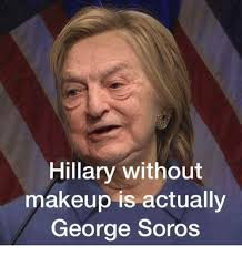 George Meme - hillary without makeup is actually george soros meme on me me