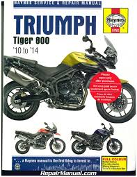 triumph tiger 800 800 xc 2010 2014 haynes motorcycle repair manual