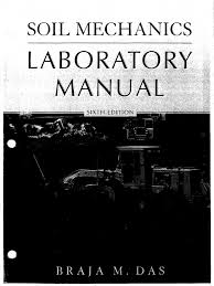 soil laboratory manual das soil mechanics soil